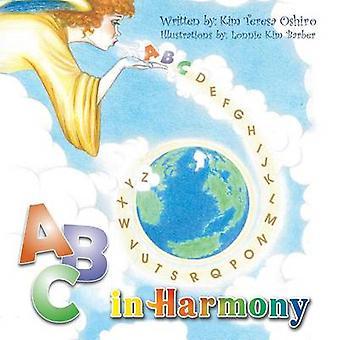 A B C in Harmony by Kim Teresa Oshiro - 9781426961649 Book