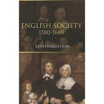 English Society - 1580-1680 by Keith Wrightson - 9780813532882 Book