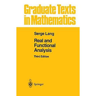 Real and Functional Analysis by Serge Lang
