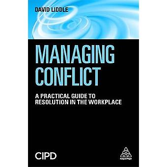 Managing Conflict by David Liddle