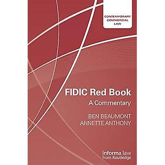 FIDIC Red Book  A Commentary by Beaumont & Ben