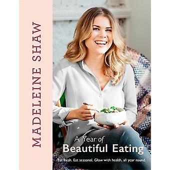Year of Beautiful Eating by Madeleine Shaw