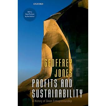 Profits and Sustainability by Geoffrey Jones