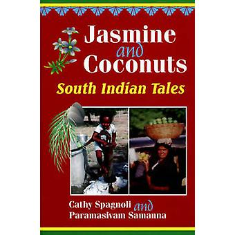 Jasmine and Coconuts - Tales of South India by Cathy Spagnoli - Parama