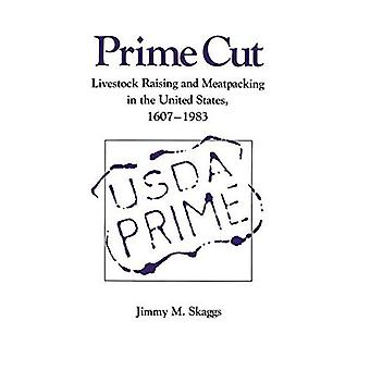 Prime Cut: Livestock Raising and Meatpacking in the United States, 1607-1983