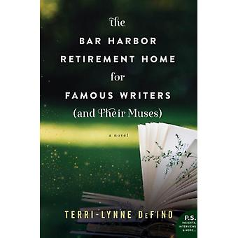 Bar Harbor Retirement Home for Famous Writers And Their Muses The by DeFino & TerriLynne
