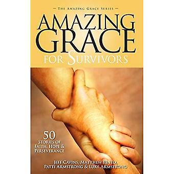 Amazing Grace for Survivors: 51 Stories of Faith, Hope & Perseverance