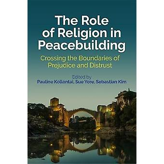 The Role of Religion in Peacebuilding - Crossing the Boundaries of Pre