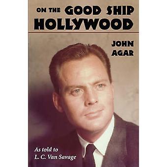 On the Good Ship Hollywood von Agar & John