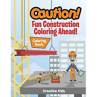 Caution Fun Construction Coloring Ahead Coloring Book by Kreative Kids