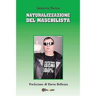 Naturalizzazione del maschilista 100x100 by Marino & Salvatore