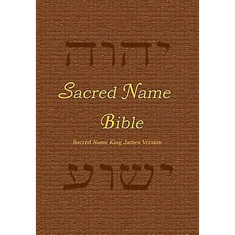 Sacred Name Bible Sacred Name King James Version by YHVH Almighty