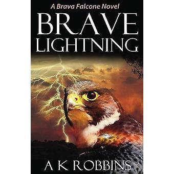 Brave Lightning by Robbins & AK