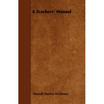 A Teachers Manual by McManus &  Hannah Theresa