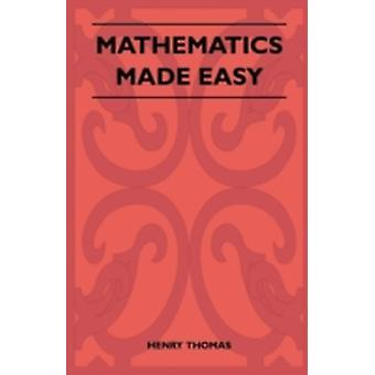 Mathematics Made Easy by Thomas & Henry