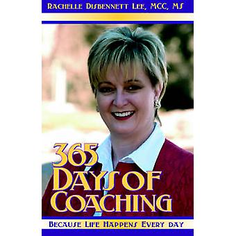 365 Days of Coaching Because Life Happens Every Day by DisbennettLee & Rachelle