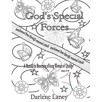 Gods Special Forces a Manuel for Becoming a Young Woman of Quality by Laney & Darlene