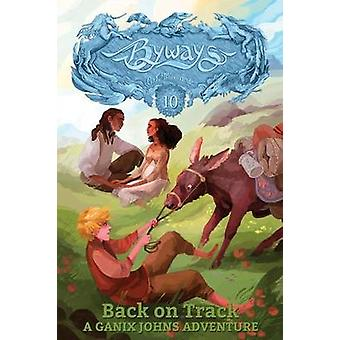 Back on Track A Ganix Johns Adventure by Milbrandt & C. J.