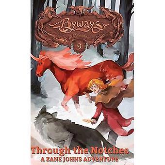 Through the Notches A Zane Johns Adventure by Milbrandt & C. J.