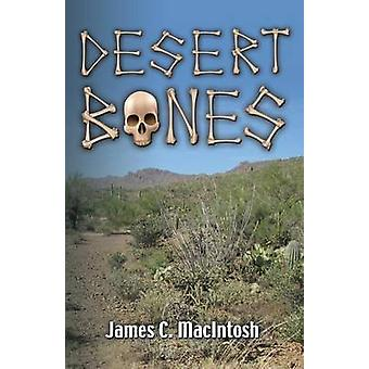 Desert Bones di Macintosh & James C.