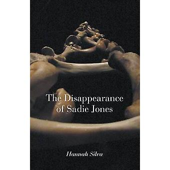 The Disappearance of Sadie Jones by Silva & Hannah