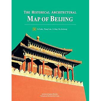The Historical Architectural Map of Beijing by Li & Luke
