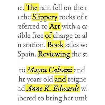 The Slippery Art of Book Reviewing by Calvani & Mayra
