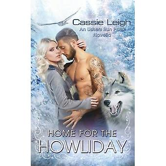 Home for the Howliday by Leigh & Cassie