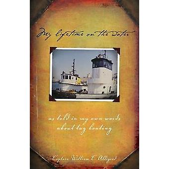 My Lifetime on the Water by William & Alligood