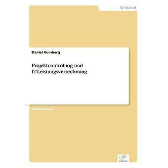 Projektcontrolling und ITLeistungsverrechnung by Humberg & Daniel