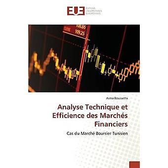 Analyse Technique et Efficience des Marchs Financiers by Boussetta Asma