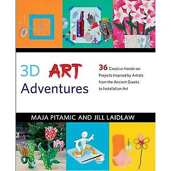 3D Art Adventures - 36 Creative Hands-on Projects Inspired by Artists