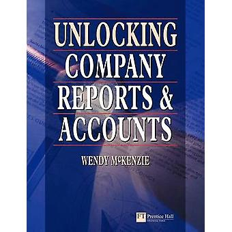 Unlocking Company Reports and Accounts by McKenzie & Wendy