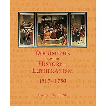 Documents History Lutheranism by Lund & Eric