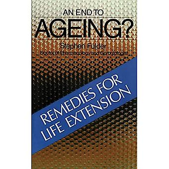 An End to Aging: Remedies for Life Extension