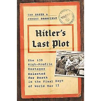 Hitler's Last Plot - Die 139 VIP-Geiseln für den Tod in der Fi ausgewählt