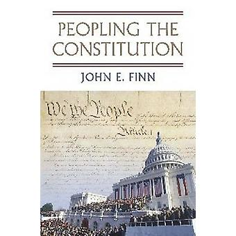 Peopling the Constitution by John E Finn - 9780700619627 Book