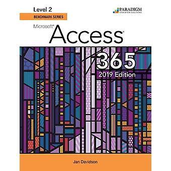 Benchmark Series - Microsoft Access 2019 Level 2 - Text by Nita Rutkosk