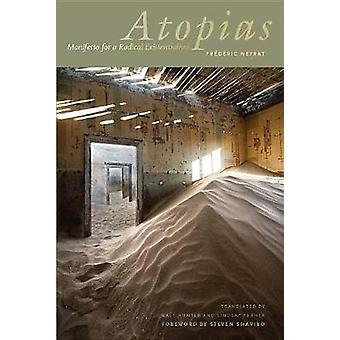Atopias - Manifesto for a Radical Existentialism by Frederic Neyrat -