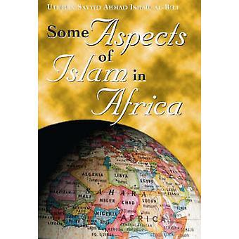 Some Aspects of Islam in Africa by Uthman Sayyid Ahmad Al-Bili - 9780