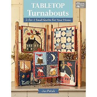 Tabletop Turnabouts - 2-For-1 Small Quilts for Your Home by Jan Patek