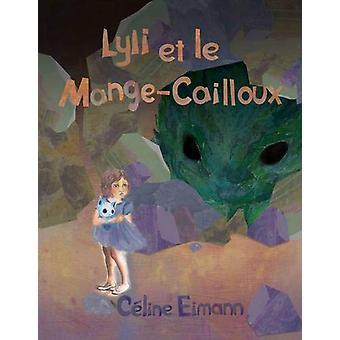 Lyli Et Le Mange-Cailloux by Celine Eimann - 9781921869228 Book