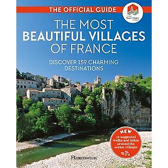 The Most Beautiful Villages of France - The Official Guide (2020 editi