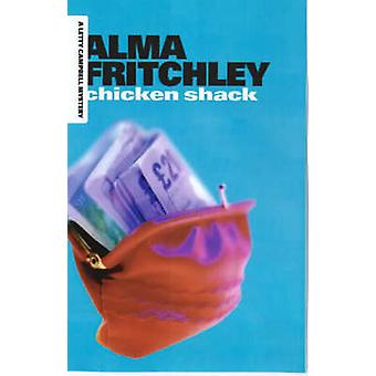 Chicken Shack by Alma Fritchley - 9780704346864 Book
