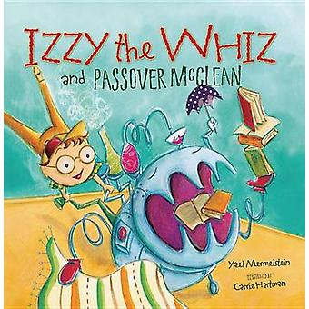Izzy the Whiz and Passover McClean by Yael Mermelstein - 978076135654