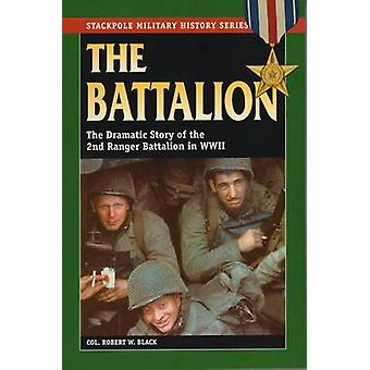 The Battalion - The Dramatic Story of the 2nd Ranger Battalion in Worl