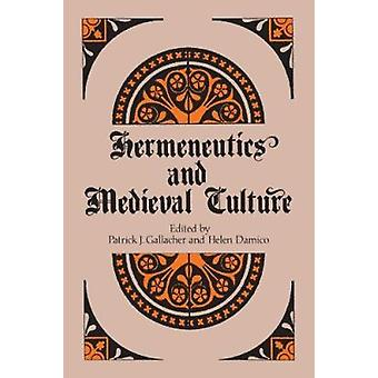 Hermeneutics and Medieval Culture by Patrick J. Gallacher - 978088706