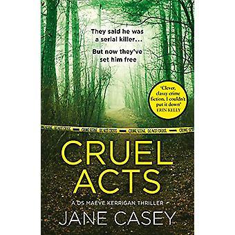Cruel Acts (Maeve Kerrigan - Book 8) by Jane Casey - 9780008149031 Bo