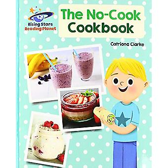 Reading Planet - The No-Cook Cookbook - Turquoise - Galaxy by Catriona