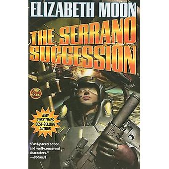 The Serrano Succession by Elizabeth Moon - 9781439132890 Book